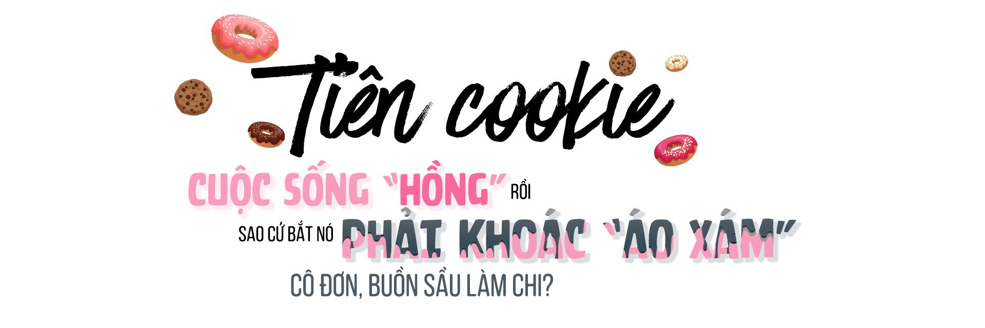Tiên Cookie: Cuộc sống 'hồng' rồi, sao cứ bắt nó phải khoác 'áo xám' cô độc, buồn sầu làm chi?