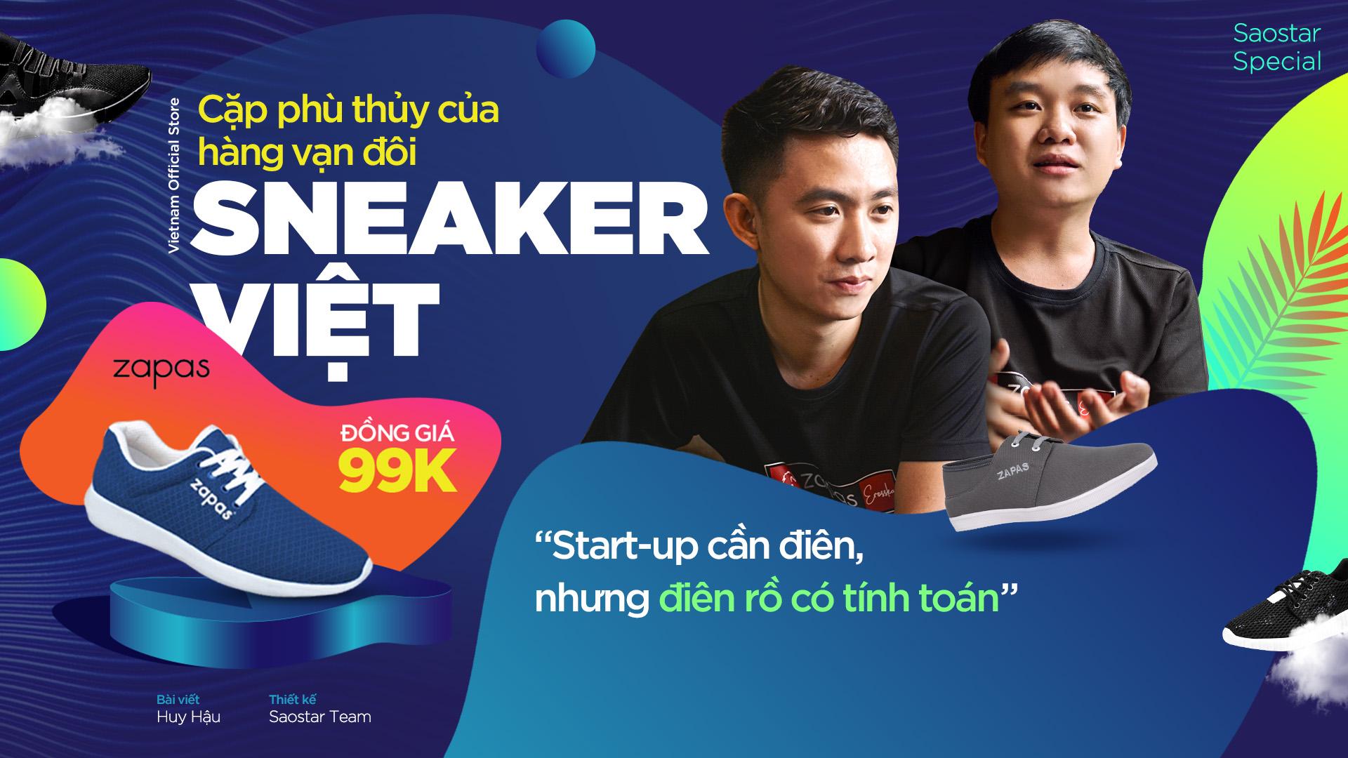Cặp phù thủy của hàng vạn đôi sneaker Việt đồng giá 99k: 'Start-up cần điên, nhưng điên rồ có tính toán'