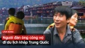 Người đàn ông cõng vợ đi du lịch khắp Trung Quốc