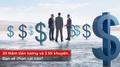 20 năm tiền lương và 3 lời khuyên - Bạn sẽ chọn cái nào?