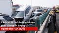 Cách xử lý tình huống tai nạn giao thông ấn tượng của người dân Hàn Quốc