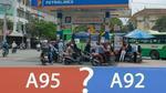 Nên đổ xăng A92 hay A95 cho xe của bạn?