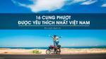 16 cung đường phượt được yêu thích nhất Việt Nam