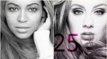 Đến Beyonce cũng phải 'khiếp sợ' cơn bão Adele?