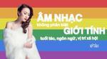 Mỹ Tâm và những ca khúc khiến cộng đồng LGBT 'mê mẩn'