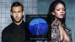 Sau 'cú sốc' Taylor, Calvin Harris tung MV mới 'mượn' Rihanna để vượt qua nỗi buồn