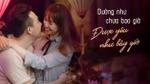Trấn Thành - Hari Won: 'Dường như chưa bao giờ được yêu như bây giờ'