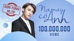 Hot: 'Nơi này có anh' lập kỉ lục là MV Vpop đạt 100 triệu view nhanh nhất