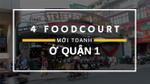 4 khu foodcourt này là lời giải đáp cho câu hỏi 'Hôm nay ăn gì'!