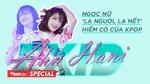 EXID Ahn Hani: Ngọc nữ 'lạ người, lạ nết' hiếm có của Kpop