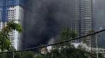 Cháy bất ngờ, khói mù mịt trong công trình Vinhome Central Park