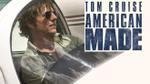 Nếu từng thất vọng với Tom Cruise trong 'The Mummy, bạn phải xem 'American Made' để lại yêu quý anh