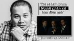 'Người phán xử' vừa kết thúc, đạo diễn Quang Huy chính thức xác nhận 'cầm trịch' bản điện ảnh