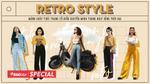 Retro Style: mảnh ghép thời trang cổ điển chuyển mình trong nhịp sống thời đại