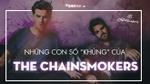 Nhìn những con số 'khổng lồ' này, bạn phải 'tậu' ngay vé xem The Chainsmokers thôi!