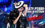 Sau Ariana Grande, Phillip Nguyễn tiếp tục 'lỡ hẹn' đem Katy Perry về Việt Nam