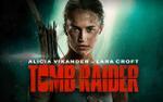 'Tomb Raider 2018′: Lời nguyền phim chuyển thể game vẫn chưa bị phá vỡ