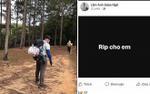 Cư dân mạng tiếc thương phượt thủ 24 tuổi tử vong tại cung đường Tà Năng - Phan Dũng