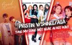 SHINee, AOA và Pristin V không hẹn mà gặp trong một buổi chiều, ai làm tốt nhất?