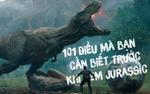 101 điều mà bạn cần biết trước khi xem 'Jurassic World 2: Thế giới khủng long'