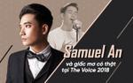 Samuel An: Trở về quê hương và giấc mơ có thật tại The Voice 2018!