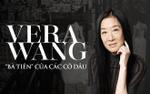 Vera Wang 'bà tiên' của các cô dâu nhưng hạnh phúc của mình lại chẳng tày ngang