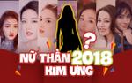 Những ứng cử viên sáng giá nhất cho vị trí 'Nữ thần Kim Ưng 2018'