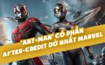 'Ant-Man' là phim có phần after-credit chán nhất Marvel?
