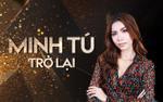 Minh Tú: 'Nếu không có Asia's Next Top Model, biết đâu tôi đã là hoa hậu'