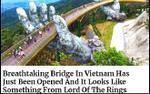 Báo nước ngoài 'giật tít' về Cầu Vàng: Ấn tượng đến nghẹt thở như trong 'Chúa tể những chiếc nhẫn'