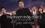 Sau nhiều tuần phim Hàn bị Hollywood đánh bại, 'Thử thách thần chết 2' làm rạng danh tại quê nhà khi lập loạt kỷ lục