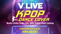V Live Kpop Dance Cover - sân chơi mới dành cho fan Kpop