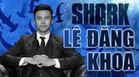 Shark Lê Đăng Khoa: Tôi độc thân, không phải là celeb và chỉ muốn tập trung kinh doanh