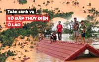 Toàn cảnh vụ vỡ đập thủy điện ở Lào khiến hàng trăm người mất tích