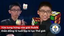 Vừa tung hứng vừa giải rubik, thần đồng 12 tuổi lập kỷ lục Guinness Thế giới