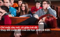 Nhà trường từ chối lớp cá biệt, nhưng chỉ một câu nói, cô giáo trẻ đã thay đổi cuộc đời của học trò