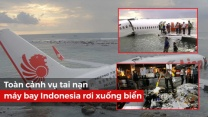 Toàn cảnh vụ tai nạn máy bay indonesia rơi xuống biển