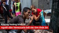 Khủng hoảng kinh tế trầm trọng, người dân Venezuela bới rác tìm thức ăn