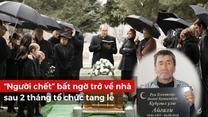 """Chuyện lạ thế giới: """"Người chết"""" bất ngờ trở về nhà sau 2 tháng được tổ chức tang lễ"""