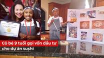 Cô bé 9 tuổi gọi vốn đầu tư cho dự án sushi thành công