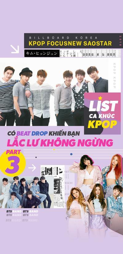 List ca khúc Kpop có beat drop khiến bạn lắc lư không ngừng (p3)