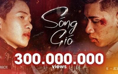 Sau 'Bạc phận' giờ đến 'Sóng gió', K-ICM và Jack là nghệ sĩ Vpop đầu tiên sở hữu 2 MV 300 triệu view