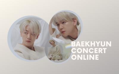 Concert online đầu tiên của Baekhyun (EXO) có gì hot?