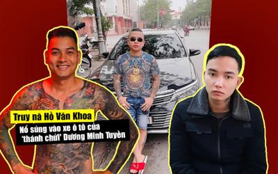 Truy nã Hồ Văn Khoa nổ súng vào xe ô tô của 'thánh chửi' Dương Minh Tuyền ở quán karaoke