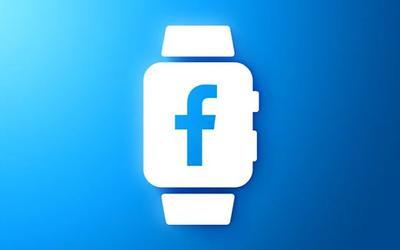 Facebook sẽ ra mắt đồng hồ thông minh vào năm 2022, muốn cạnh tranh với Apple Watch