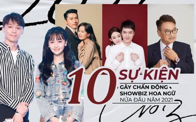10 sự kiện gây chấn động showbiz Hoa Ngữ nửa đầu năm 2021: Chẳng có gì bất ngờ bằng scandal Trịnh Sảng