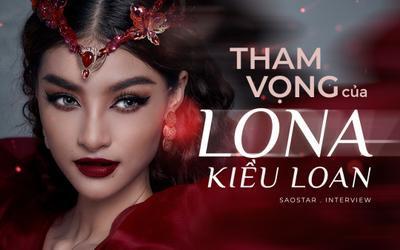 Tham vọng của Lona Kiều Loan