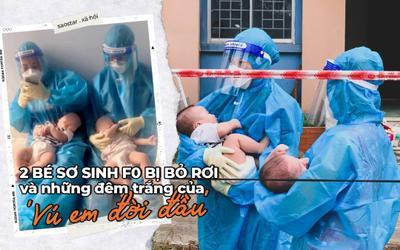 2 bé sơ sinh F0 bị bỏ rơi và những đêm trắng của 'vú em đời đầu': 'Yêu thương chân thành nó kỳ lạ vậy đó'