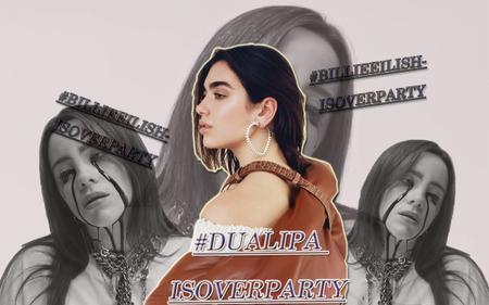 Sau Billie Eilish, nạn nhân tiếp theo của trào lưu #OverParty tiếp tục gọi tên… Dua Lipa
