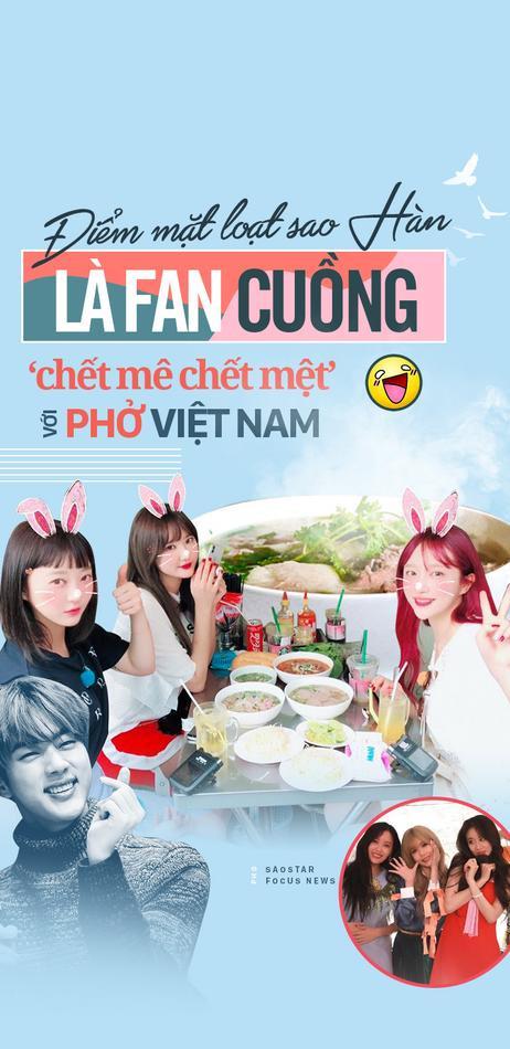 Điểm mặt loạt sao Hàn là fan cuồng 'chết mê chết mệt' với phở Việt Nam